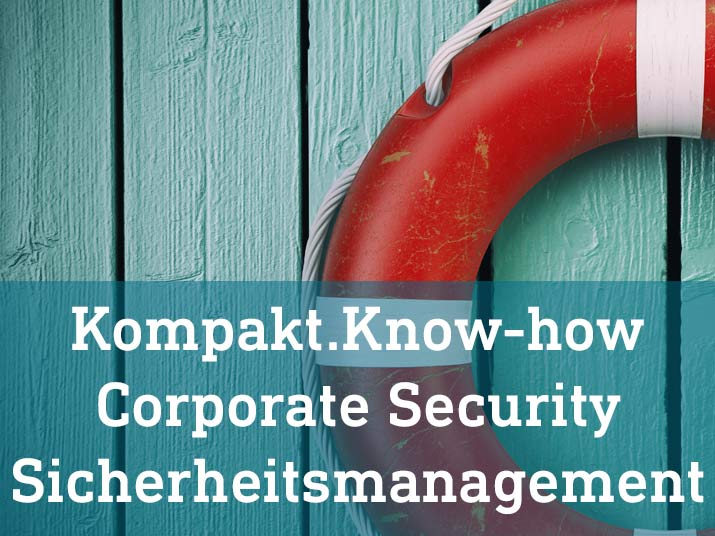 Kompakt.Know-how Corportate Security Sicherheitsmanagement